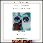 tropical house kygo