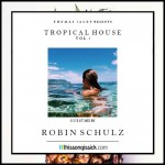 Thomas Jack Presents Tropical House Volume 7 featuring Robin Schulz