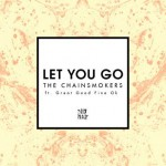 The Chainsmokers ft. Great Good Fine OK - Let You Go