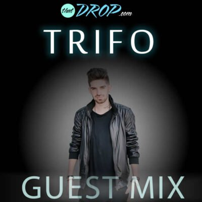 thatDROP Guest Mix Presents Trifo