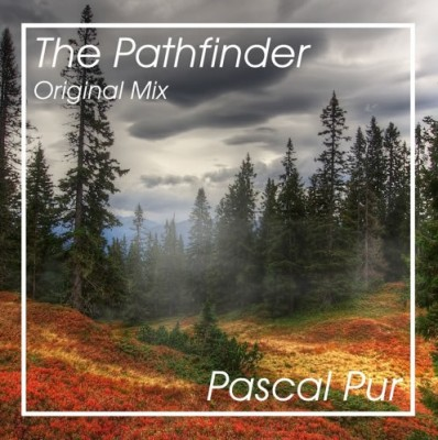 Pascal Pur - The Pathfinder [Free Download]
