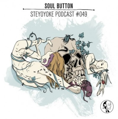 Soul Button - Steyoyoke Podcast #049