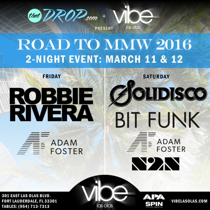 thatDROP kicks off Miami Music Week at Vibe Las Olas with a 2-night event Saturday, March 11 - Sunday, March 12.