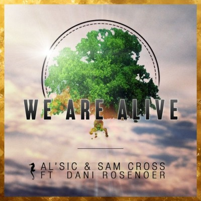 AL'sic & Sam Cross - We Are Alive (ft. Dani Rosenoer) Free Download
