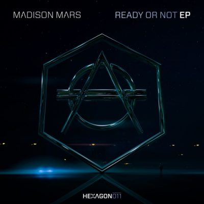 Madison Mars Ready or Not EP [HEXAGON 011]