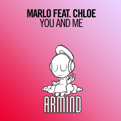 "MaRLo featuring Chloe, ""You And Me"""