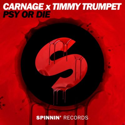 Carnage X Timmy Trumpet - PSY Or DIE [Spinnin' Records]