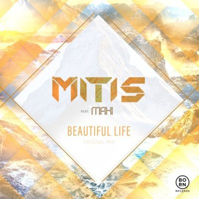 MitiS & MaHi - Beautiful Life (Original Mix)