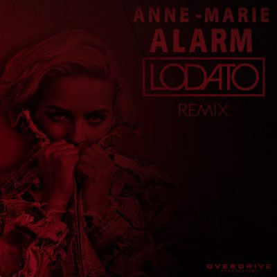 "Lodato remix of ""Alarm"" by Anne Marie"