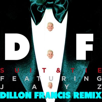 dillon francis Justin Timberlake - Suit & Tie