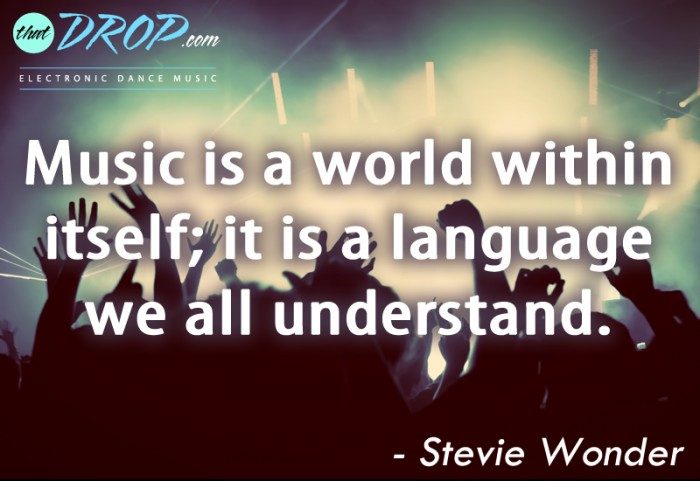 Inspirational Music Quotes Unique 10 Inspirational Music Quotes Remind Us Why We Love Edm