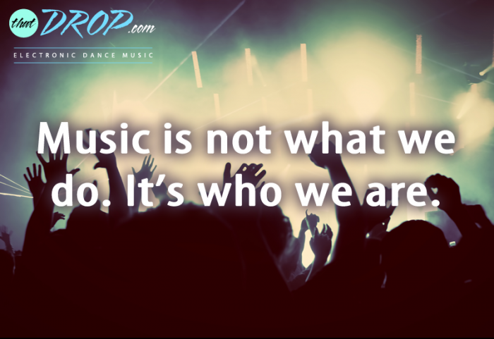 Quotes Music Stunning 10 Inspirational Music Quotes Remind Us Why We Love Edm