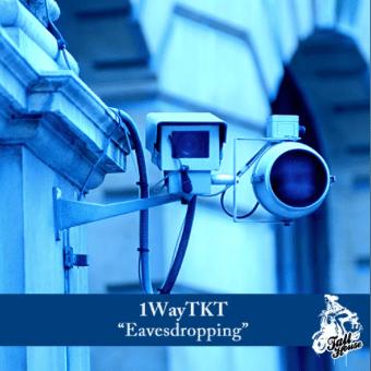 1Way TKT ft. Shanaz Dorsett - Eavesdropping