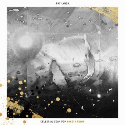 Ray Lynch - Celestial Soda Pop (Boreta Remix) [Free Download]