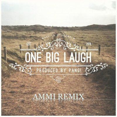 PANG! - One Big Laugh (Ammi Remix)