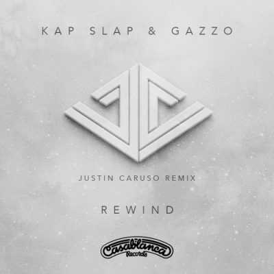 Kap Slap & Gazzo - Rewind (Justin Caruso Remix)