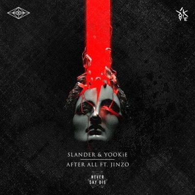 Slander & YOOKiE - After All