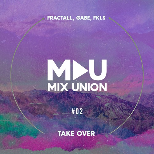 Mix Union FractaLL, Gabe, and FKLS