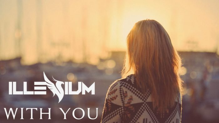 "Illenium's ""With You"""
